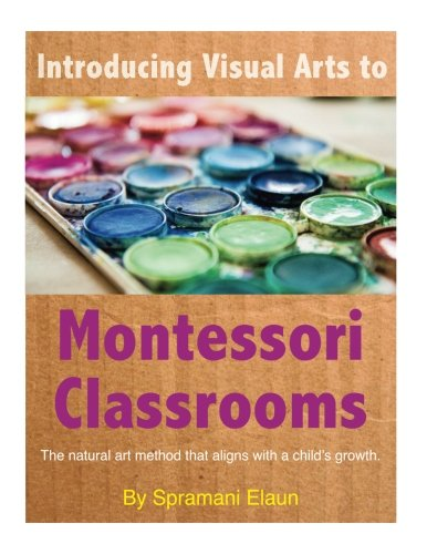 Introducing Visual Arts to The Montessori Classrooms: The natural art method that aligns with a child's growth
