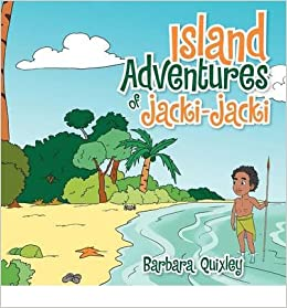 Book [ Island Adventures of Jacki-Jacki ] By Quixley, Barbara ( Author ) [ 2012 ) [ ]