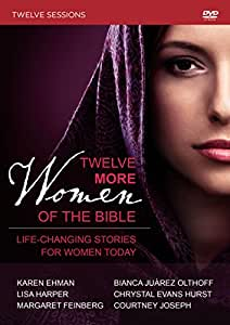 Twelve More Women of the Bible Video Study: Life-Changing Stories for Women Today