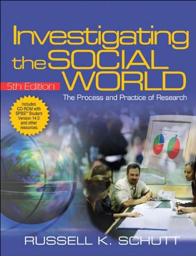 By Russell K. Schutt Investigating the Social World with SPSS Student Version 14.0: The Process and Practice of Research(text only)5th (Fifth) edition[Paperback]2006 PDF