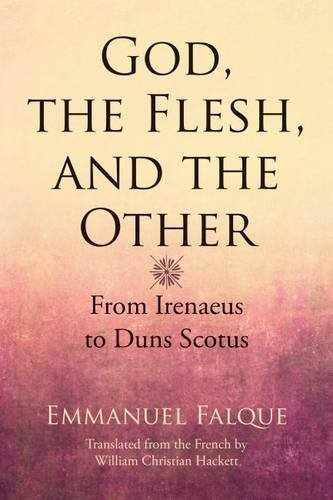 Download God, the Flesh, and the Other: From Irenaeus to Duns Scotus pdf