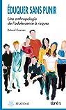 Eduquer sans punir : Une anthropologie de l'adolescence à risques par Coenen