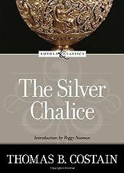 The Silver Chalice (Loyola Classics)