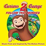 Curious George 2: Follow That Monkey! by Soundtrack (2010-03-02)