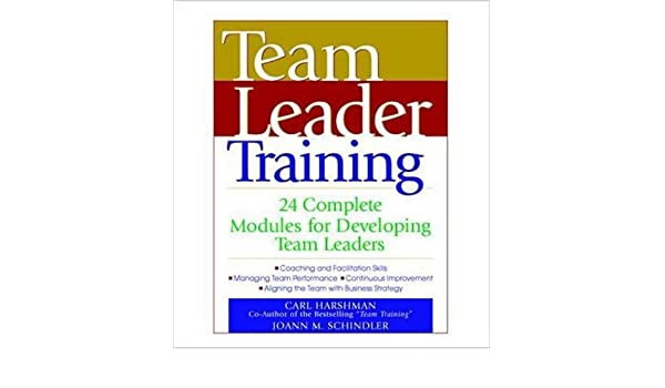 Team Leader Training: 24 Complete Modules for Developing Team ...