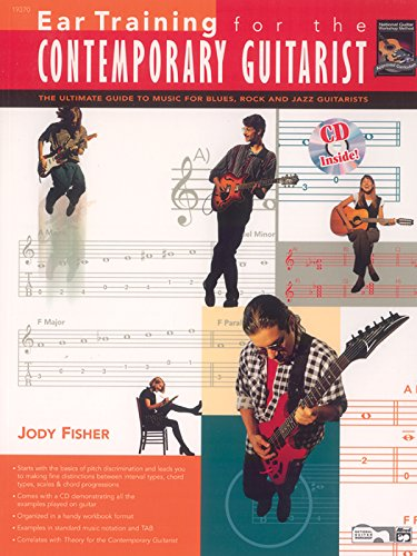 Blues Guitar Ear Training - Ear Training for the Contemporary Guitarist: The Ultimate Guide to Music for Blues, Rock, and Jazz Guitarists, Book & CD