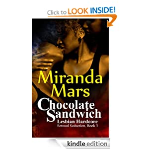 Chocolate Sandwich - Lesbian Hardcore Miranda Mars