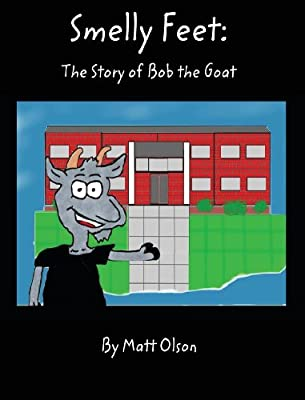 Smelly Feet: The Story of Bob the Goat