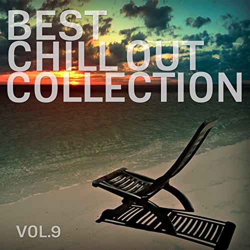 Best Chill Out Collection, Vol. 9 (Best Of Max B)