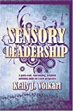 Sensory Leadership, Kelly Volkart, 1424170044