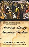 American Slavery, American Freedom, Edmund S. Morgan and Edmund Morgan, 039332494X