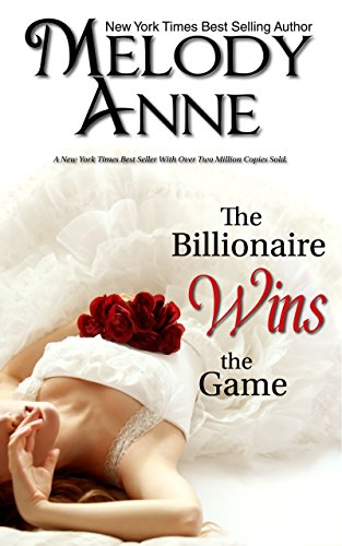 The Billionaire Wins the Game (Billionaire Bachelors - Book One) by [Anne, Melody]