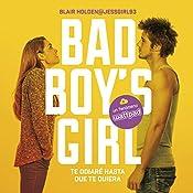 Te odiaré hasta que te quiera [Bad Boy's Girl, Book 1: I Will Hate You Until I Love You] | Blair Holden, Sheila Espinosa Arribas - traducción