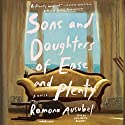 Sons and Daughters of Ease and Plenty Audiobook by Ramona Ausubel Narrated by Elisabeth Rodgers