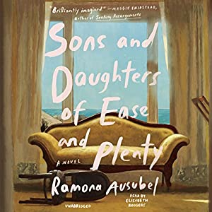 Sons and Daughters of Ease and Plenty Audiobook