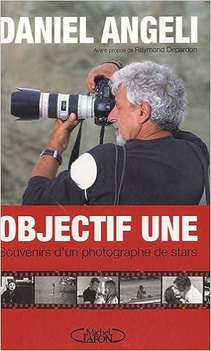 Livre gratuits en ligne Objectif Une : Souvenirs d'un photographe de stars epub, pdf