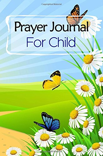 Prayer Journal For Child: Blank Prayer Journal, 6 x 9, 108 Lined Pages