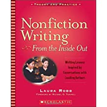Nonfiction Writing From the Inside Out - Writing Lessons Inspired by Conversations with Leading Authors