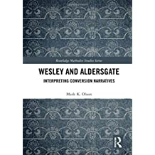 Wesley and Aldersgate: Interpreting Conversion Narratives