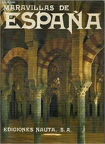Maravillas de España: Amazon.es: VV. AA., Ediciones Nauta: Libros