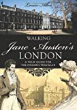 Walking Jane Austen's London, Louise Allen, 0747812950