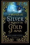 A Branch of Silver, a Branch of Gold (The Family of Night) (Volume 1)