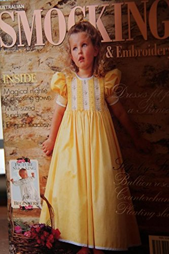 (AUSTRALIAN SMOCKING & EMBROIDERY Magazine 1995 Issue 34 (Magical nightie & dressing gown, Multi-sized sundress, elegant teacosy, Picture smocking for beginners))