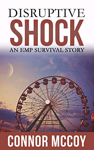 DISRUPTIVE SHOCK: An EMP Survival story (DISRUPTIVE SHOCK   Book 1) by [Mccoy, Connor]