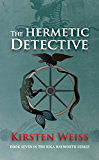 The Hermetic Detective (A Riga Hayworth Paranormal Mystery Book 7)