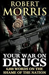 Your War on Drugs: 6,000 Words on the Shame of the Nation
