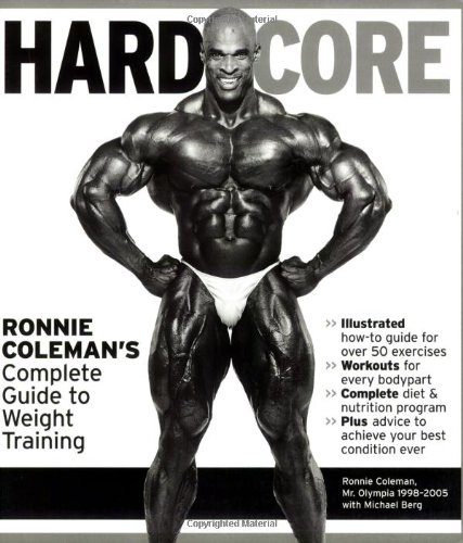 Hard Core: Ronnie Coleman