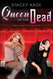 Queen of the Dead (A Ghost and the Goth Novel) by Kade, Stacey (2012) Paperback