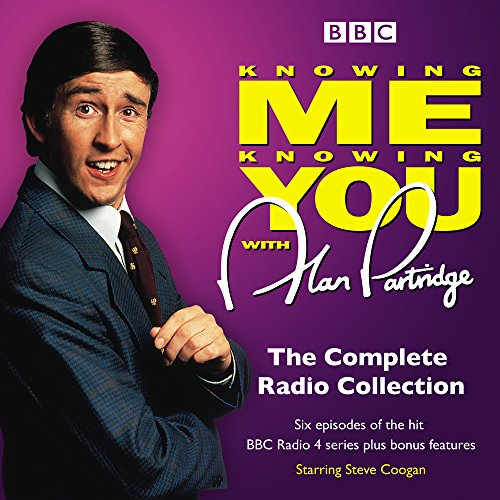 Knowing Me Knowing You with Alan Partridge: The Complete Radio Collection (BBC Radio)