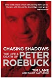 Chasing Shadows: The Life and Death of Peter Roebuck