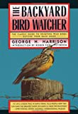 The Backyard Bird-Watcher, George H. Harrison and George Harrison, 0671663747