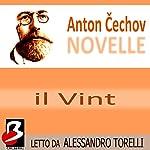 Novelle di Cechov: Il Vint [The Vint] | Anton Cechov