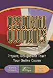 Essential Elements: Prepare, Design, and Teach Your Online Course