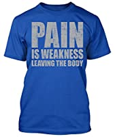 Pain Is Weakness leaving the Body Workout Gym Shirt