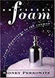 img - for Universal Foam: From Cappuccino to the Cosmos book / textbook / text book