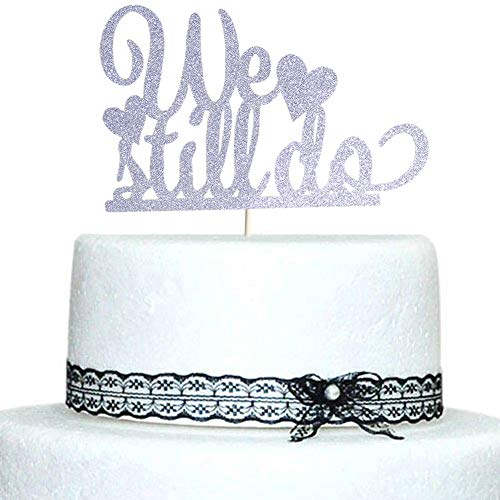 We Still Do with Heart Cake Topper Silver Glitter Wedding Anniversary Vow Renewal Party -