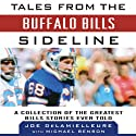 Tales from the Buffalo Bills Sideline: A Collection of the Greatest Bills Stories Ever Told Audiobook by Joe DeLamielleure, Michael Benson Narrated by Richard Allen
