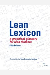 Lean Lexicon: A Graphical Glossary for Lean Thinkers Spiral-bound
