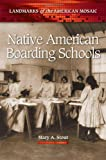Native American Boarding Schools, Mary A. Stout, 0313386765