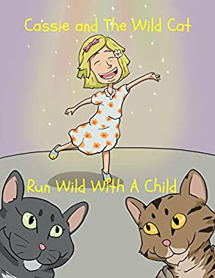 Cassie and The Wild Cat: Run Wild With A Child