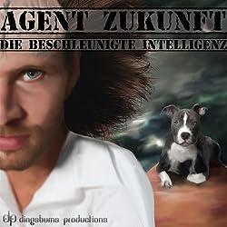 Die beschleunigte Intelligenz (Agent Zukunft 4)