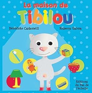 """Afficher """"La Maison de Tibilou"""""""