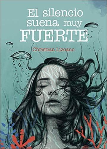 EL SILENCIO SUENA MUY FUERTE de Christian Lizcano