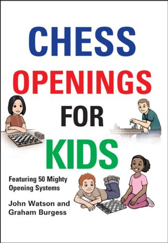 Chess Opening for Kids by Graham Burgess 51e743VAZvL