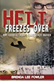img - for Hell Freezes Over: How I Survived Serial Killer Robert Hansen by Brenda Lee Fowler (2013-07-15) book / textbook / text book