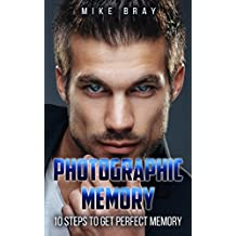 Photographic Memory: 10 steps to get perfect memory